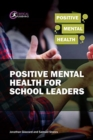 Positive Mental Health for School Leaders - Book