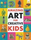 Amazing Art for Creative Kids - Book