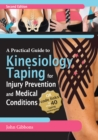 A Practical Guide to Kinesiology Taping for Injury Prevention and Common Medical Conditions - Book
