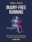 Injury-Free Running : Your Illustrated Guide to Biomechanics, Gait Analysis, and Injury Prevention - Book