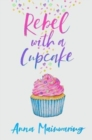 Rebel with a Cupcake - Book