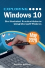 Exploring Windows 10 May 2020 Edition : The Illustrated, Practical Guide to Using Microsoft Windows - Book