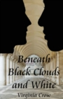Beneath Black Clouds and White - Book