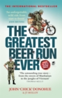 The Greatest Beer Run Ever : A Crazy Adventure in a Crazy War *SOON TO BE A MAJOR MOVIE* - Book