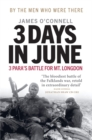 Three Days In June : The Incredible Minute-by-Minute Oral History of 3 Para's Deadly Falklands Battle - Book
