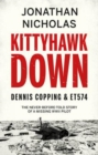 Kittyhawk Down : Dennis Copping & ET574 - Book