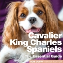 Cavalier King Charles Spaniels : The Essential Guide - Book
