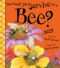 How Would You Survive As A Bee? - Book