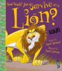 How Would You Survive As A Lion? - Book