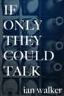 If Only They Could Talk - eBook
