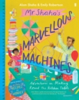 Mr Shaha's Marvellous Machines : adventures in making round the kitchen table - Book