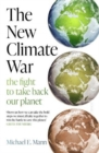 The New Climate War : the fight to take back our planet - Book