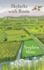 Skylarks with Rosie : A Somerset Spring - eBook