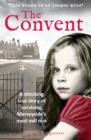 The Convent : A shocking true story of surviving the care home from hell - Book