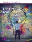 The Creative Teacher's Compendium : An A-Z guide of creative activities for the language classroom - Book