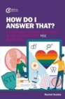How Do I Answer That? : A Secondary School Teacher's Guide to Answering RSE Questions - Book