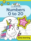 My Unicorn School Numbers 0-20 Age 3-5 : Fun unicorn number practice & counting activity book - Book