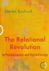 The Relational Revolution in Psychoanalysis and Psychotherapy - Book