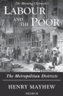 Labour and the Poor Volume III : The Metropolitan Districts - Book