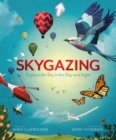 Skygazing : Explore the Sky in the Day and Night - Book
