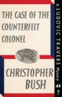 The Case of the Counterfeit Colonel : A Ludovic Travers Mystery - Book