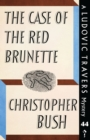 The Case of the Red Brunette : A Ludovic Travers Mystery - Book