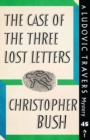 The Case of the Three Lost Letters : A Ludovic Travers Mystery - Book
