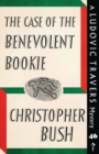 The Case of the Benevolent Bookie : A Ludovic Travers Mystery - Book
