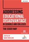 Addressing Educational Disadvantage in Schools and Colleges : The Essex Way - Book