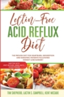 Lectin-Free Acid Reflux Diet : The Proven Diet For Heartburn, Indigestion and Bariatric Patients Following Weight Loss Surgery: With Kent McCabe, Emma Aqiyl, & Susan Frazier - Book