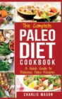 Paleo Diet : Recipes Cookbook Easy Guide To Rapid Weight Loss & Get Healthy by Eating Delicious Healthy Meals For Beginners - Book