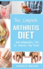 Arthritis Diet : Anti-inflammatory Diet for Arthritis Pain Relief: Arthritis Arthritis Books Arthritis Diet Book Reversed Pain Relief Diet Plan Treatment: Anti-inflammatory Diet for Arthritis Pain Rel - Book