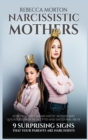 Narcissistic Mothers : How to Survive a Narcissistic Mother and Quickly Recover from CPTSD and Emotional Abuse - 9 Surprising Signs that Your Parents Are Narcissists - Book