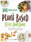 Plant Based Diet Cookbook : 1001 Effortless Recipes To Overcome Today's Overly Meat Consumption Culture And Reduce The Risk Of Hearth Disease Without Any Type Of Medicines - Book
