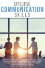 Effective communication skills : Improve Your Business Relationships, With Family And In A Couple. Overcome Insecurity And Social Anxiety, Cure Shyness And Panic Attacks With The Right Therapy - Book