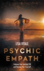 Psychic Empath : Embrace Your Spiritual Gift and Discover Your True Self - Book