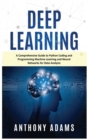 Deep Learning : A Comprehensive Guide to Python Coding and Programming Machine Learning and Neural Networks for Data Analysis - Book