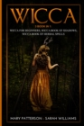 Wicca : 3 Books in 1: Wicca for Beginners, Wicca Book of Shadows, Wicca Book of Herbal Spells - Book