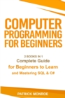 Computer Programming for Beginners : Complete Guide for Beginners to Learn and Mastering SQL & C# - Book