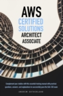 AWS-Certified Solutions Architect Associate : Complement your Studies with this Essential Training Manual with Practical Questions, Answers, and Explanations to Successfully Pass the SAA-C02 Exam - Book