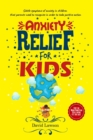 Anxiety Relief for Kids : Subtle symptoms of anxiety in children that parents need to recognise in order to take positive action. Stop the Worry-Panic-Fear Cycle before it's too late! - Book