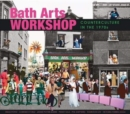 Bath Arts Workshop : Counterculture In The 1970s - Book