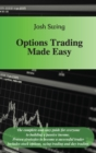 Options Trading Made Easy : The complete and easy guide for everyone to building a passive income. Proven strategies to become a successful trader. Includes stock options, swing trading and day tradin - Book