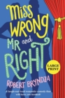 Miss Wrong and Mr Right : A laugh-out-loud romantic comedy that will have you hooked! - Book