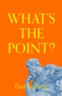 What's the Point? : Finding Hope in a Crisis - Book