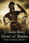 Howl of Blades : Sons of Iberia - Book
