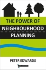 The Power of Neighbourhood Planning - Book