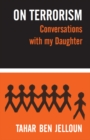ON TERRORISM : Conversations with my Daughter - Book