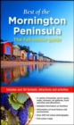 Best of the Mornington Peninsula : The Full Colour Guide - Book
