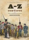 A-z Of Convicts In Van Diemen's Land - Book